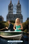 A Long Way from You by Gwendolyn Heasley