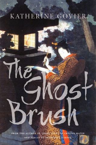 The Ghost Brush by Katherine Govier