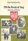 Till the Break of Day: Memories 1939-1942