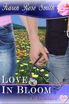 Love in Bloom by Karen Rose Smith