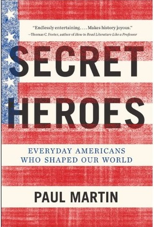 Secret Heroes by Paul D. Martin