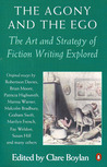 The Agony and the Ego: The Art and Strategy of Fiction Writing Explored