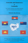 Genocide And Democracy In Cambodia: The Khmer Rouge, The United Nations, And The International Community