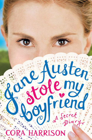 Jane Austen Stole My Boyfriend by Cora Harrison