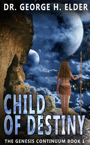 Child of Destiny (The Genesis Continuum, #1)