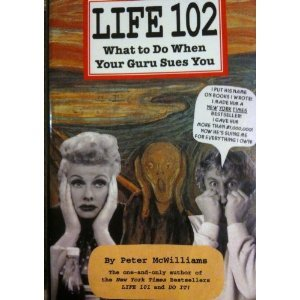 Life 102 by Peter McWilliams