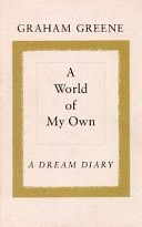 A World Of My Own by Graham Greene