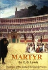 Martyr (Seeds of Christianity, #4)