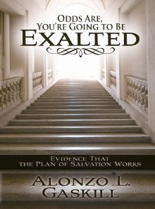 Odds Are, You're Going to Be Exalted by Alonzo L. Gaskill