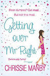 Getting Over Mr Right by Chris Manby