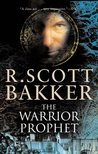The Warrior Prophet by R. Scott Bakker