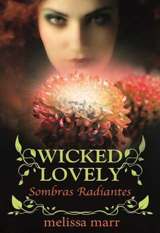 Sombras Radiantes (Wicked Lovely, #4)