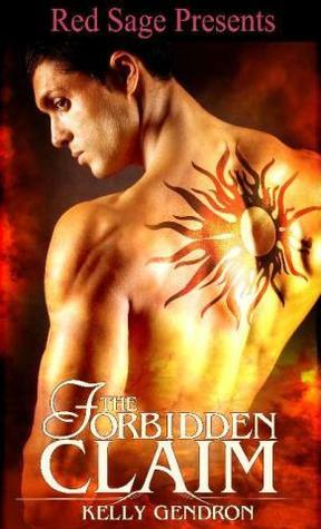 The Forbidden Claim by Kelly Gendron