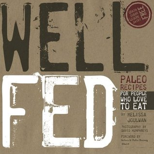 Well Fed by Melissa Joulwan