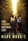 Long Shadows, Nightmare Light