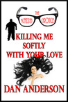 The McFadden Chronicles: Killing Me Softly With Your Love