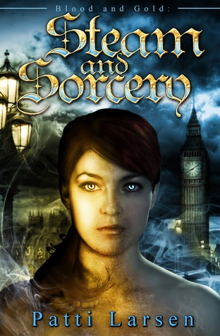 Steam and Sorcery (Blood and Gold, #3)