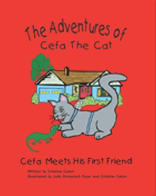 The Adventures of Cefa the Cat Cefa Meets His First Friend