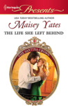 The Life She Left Behind by Maisey Yates
