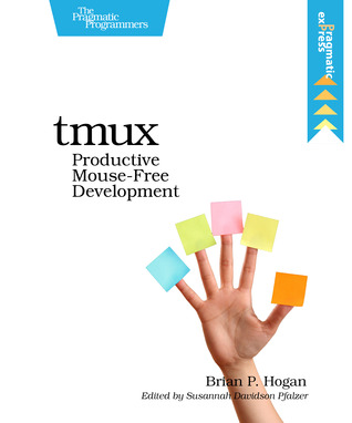 tmux: Productive Mouse-Free Development