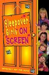 Sleepover Girls on Screen (The Sleepover Club, #18)