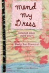 Mend My Dress: Collected Zines, 2005-2007