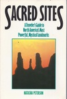 Sacred Sites: A Traveler's Guide to North America's Most Powerful, Mystical Landmarks