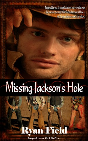 Missing Jackson's Hole by Ryan Field