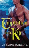 Temptation in a Kilt (Bad Boys of the Highlands, #1)