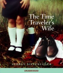 The Time Traveler's Wife: Unabridged Edition