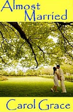 Almost Married by Carol Grace