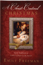 A Christ-Centered Christmas by Emily Freeman