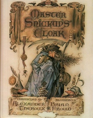 Master Snickup's Cloak by Alexander Theroux