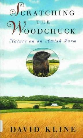 Scratching The Woodchuck by David Kline