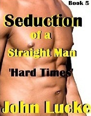 Hard Times (Seduction of a Straight Man, #5)