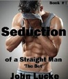 The Bet (Seduction of a Straight Man, #1)