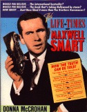 The Life And Times Of Maxwell Smart by Donna McCrohan