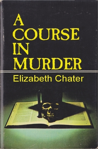 A Course in Murder by Elizabeth Chater