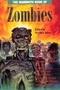 The Mammoth Book of Zombies by Stephen Jones
