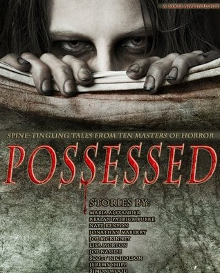 Possessed: Spine Tingling Tales From Ten Masters of Horror