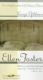 essay of ellen foster At the age of ten, most children are dependent on their parents for everything in their lives needing a great deal of attention and care however, ellen, the main character and protagonist of the novel ellen foster, exemplifies a substantial amount of independence and mature, rational thought as a ten-year-old girl.