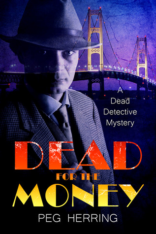 Dead for the Money by Peg Herring