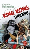King Kong Theorie by Virginie Despentes