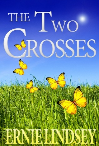 The Two Crosses by Ernie Lindsey