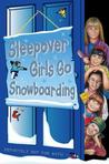 Sleepover Girls Go Snowboarding (The Sleepover Club, #23)