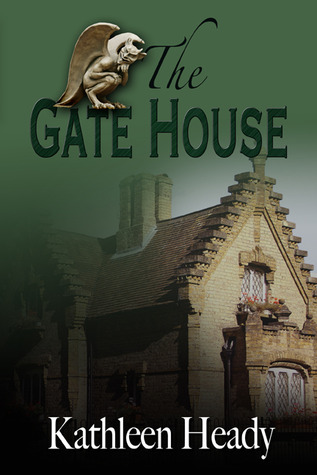 The Gate House by Kathleen Heady
