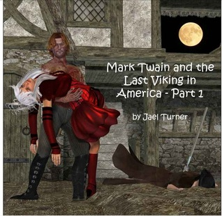 Mark Twain and the Last Viking in America - Part 1 (Mark Twai... by Jael Turner