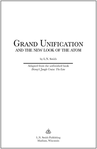 Grand Unification and the New Look of the Atom by L.N. Smith