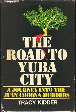 The Road to Yuba City by Tracy Kidder