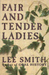 Fair and Tender Ladies (Hardcover)